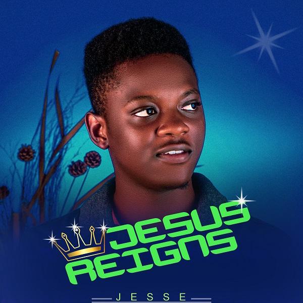 Jesus Reigns - Jesse