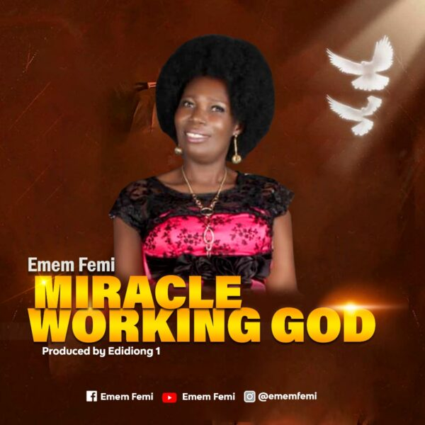 Miracle Working God - Emem Femi