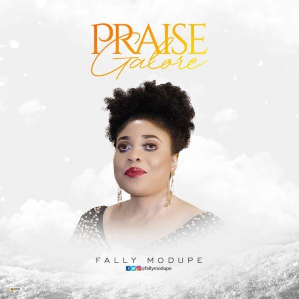 Praise Galore - Fally Modupe