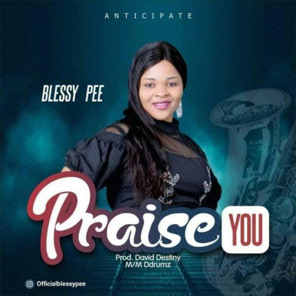 Praise You - Blessing Pee