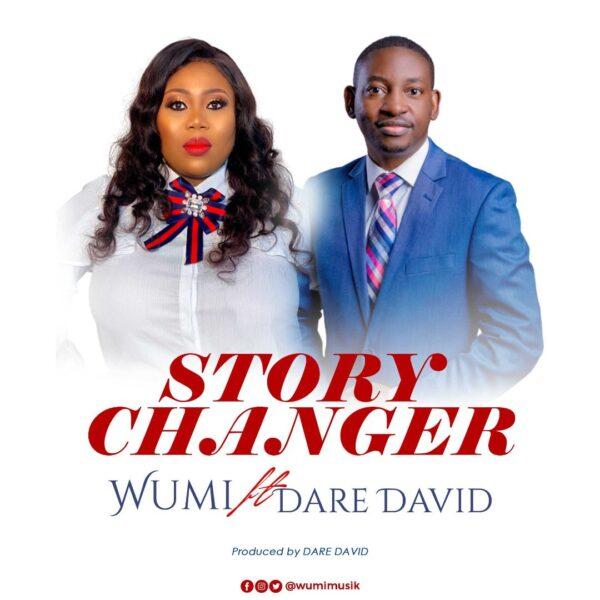 Story Changer - Wumi Ft. Dare David