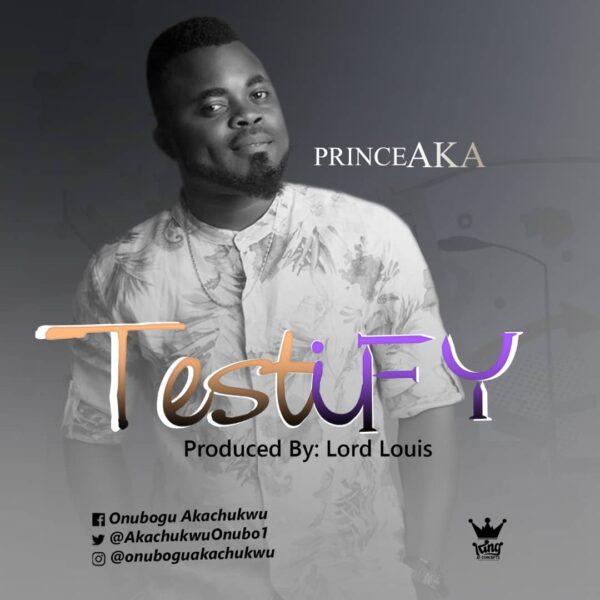 Testify - Prince AKA