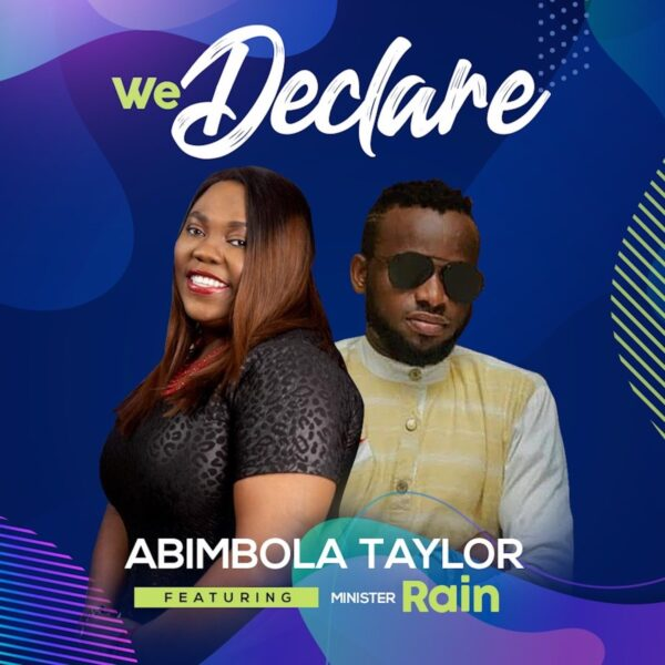 We Declare - Abimbola Taylor Ft. Rain