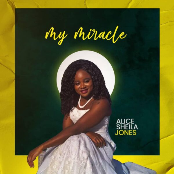 My Miracle - Alice Sheila Jones