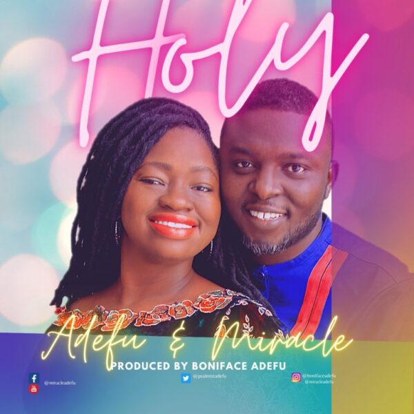 Holy - Adefu Miracle