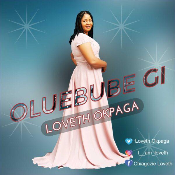 Loveth Okpaga – Oluebube Gi