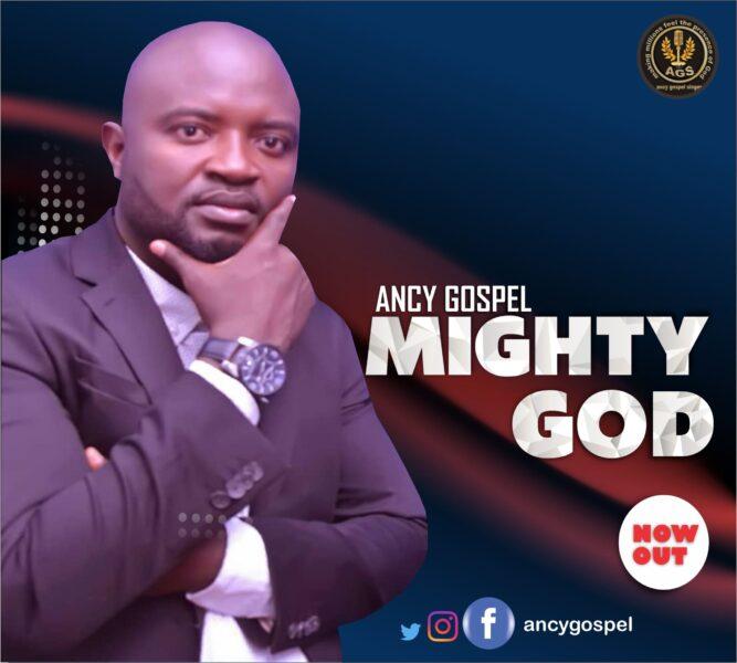 Mighty God - Ancy Gospel