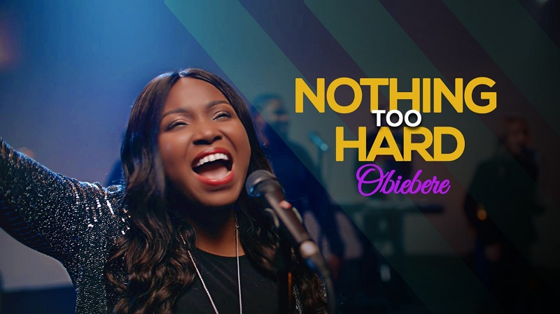 Nothing Too Hard - Obiebere
