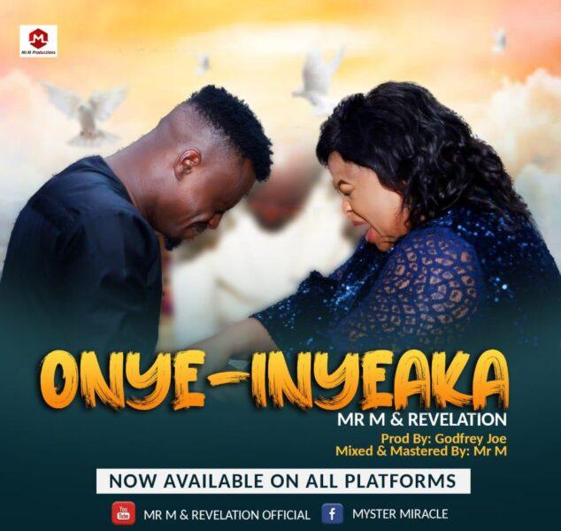 Onye-Inyeaka (My Helper) - Mr. M & Revelation