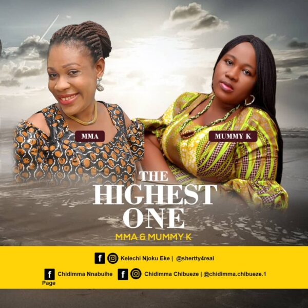 The Highest One - Mma & Mummy K