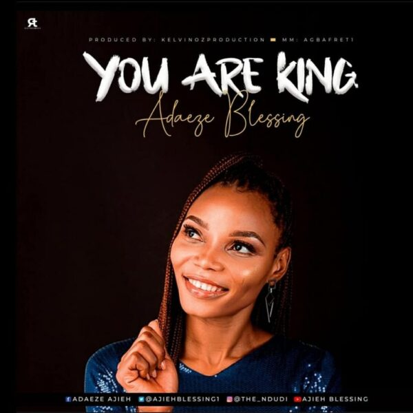 You Are King - Adaeze Blessing