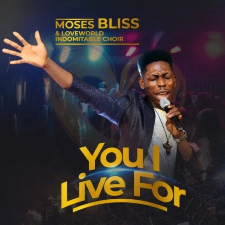 You I Live For - Moses Bliss