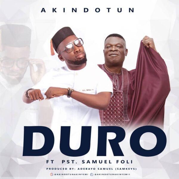Duro - Akindotun feat Samuel Foli