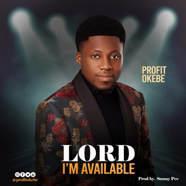 Lord I'm Available - Profit Okebe