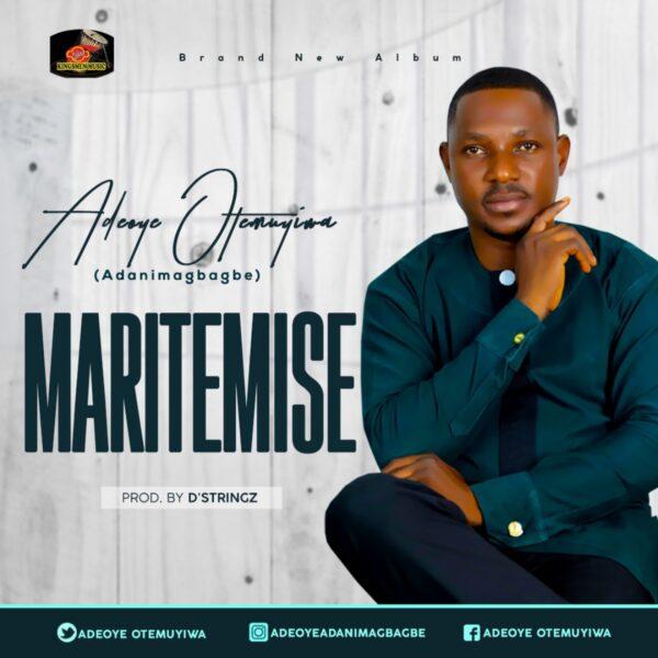 Maritemise - Adeoye Otemuyiwa Adanimagbagbe