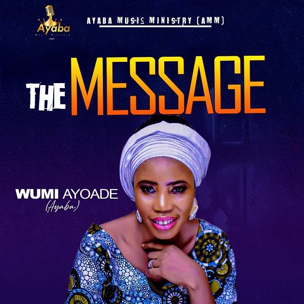 Message - Wumi Ayoade Ayaba Jesu