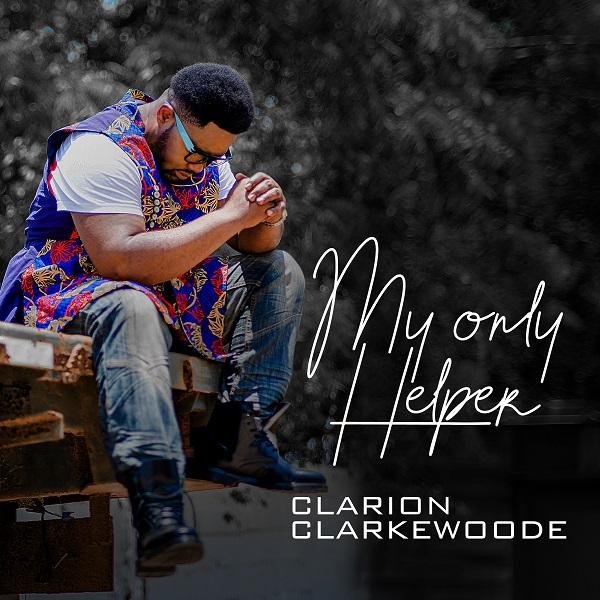My Only Helper - Clarion Clarkewoode