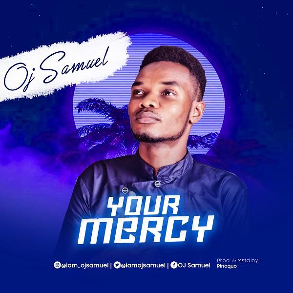 Your Mercy - OJ Samuel
