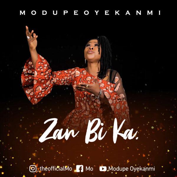 Zan Bi Ka - Modupe Oyekanmi