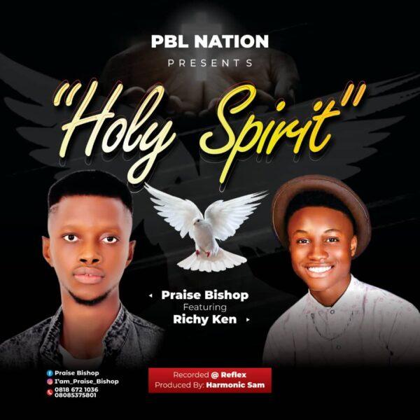 Holy Spirit - Praise Bishop ft Richy Ken