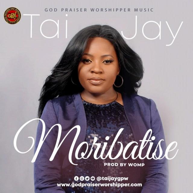 MORIBATISE by Tai Jay GPW