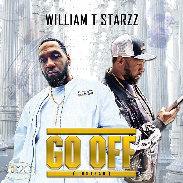 William T Starzz - Go Off (Instead)