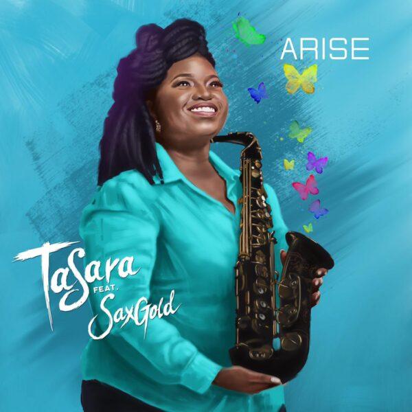 ARISE By TaSara feats SaxGold