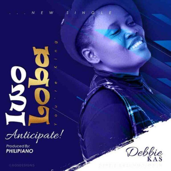 Debbie kas - Iwo Loba (You're King)