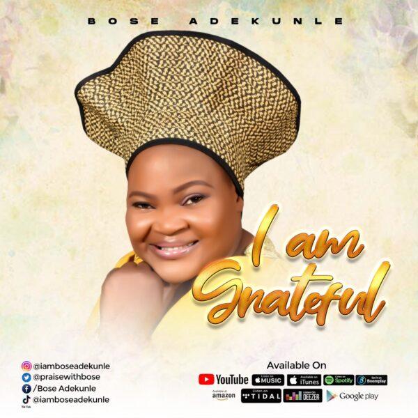 I Am Grateful - Bose Adekunle