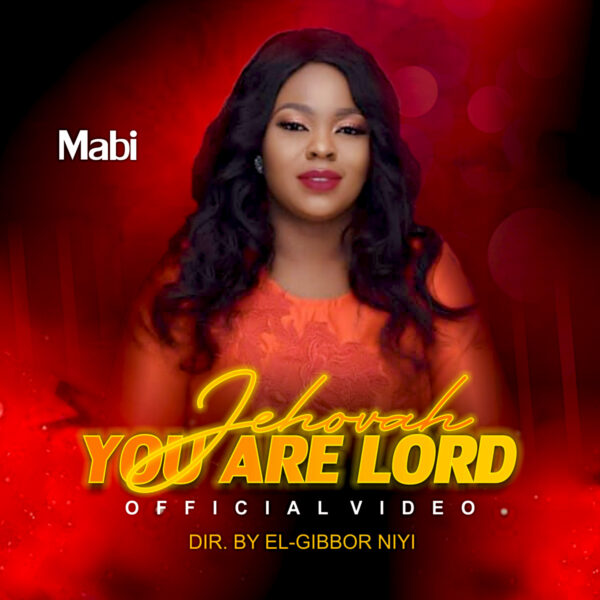 Jehovah You Are Lord - Mabi