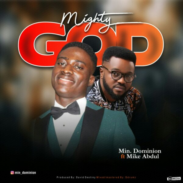 Mighty God - Dominion Feat Mike Abdul