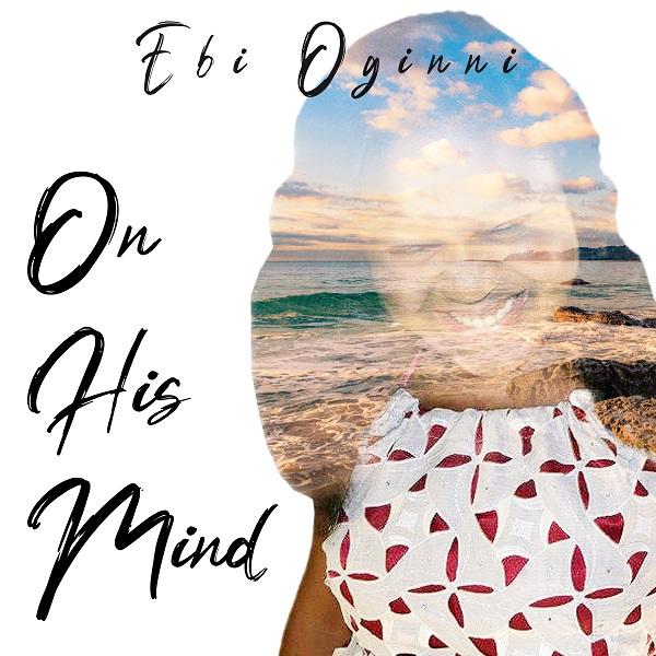 On His Mind- Ebi Oginni