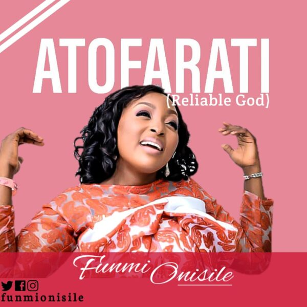 ATÓFARATÌ (Reliable God) - Funmi Onisile