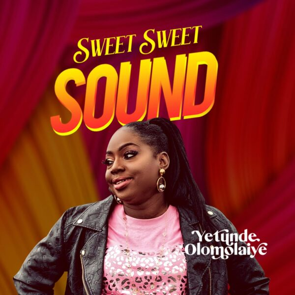 Sweet Sweet Sound – Yetunde Olomolaiye