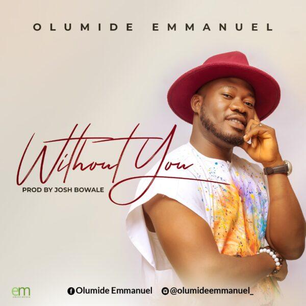 Without You - Olumide Emmanuel