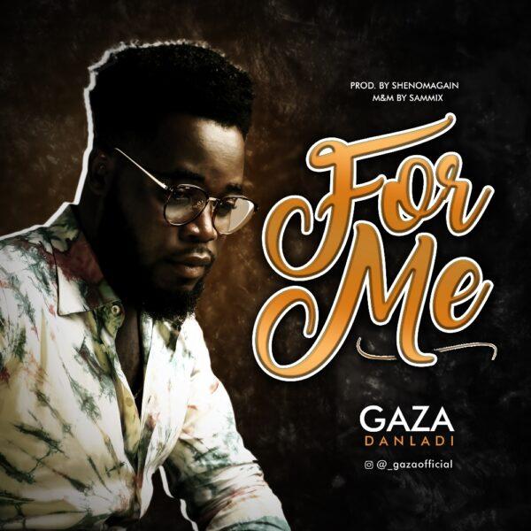 For Me - Gaza Danladi