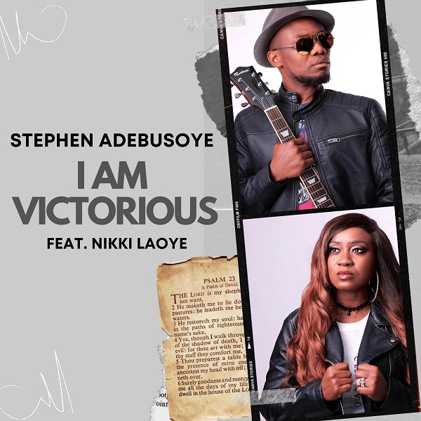 I Am Victorious - Stephen Adebusoye Feat Nikki Laoye
