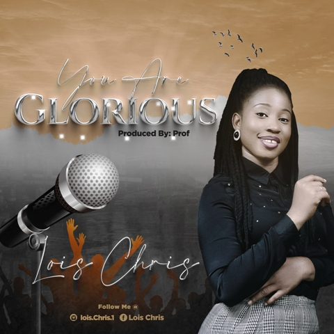 You Are Glorious - Lois Chris